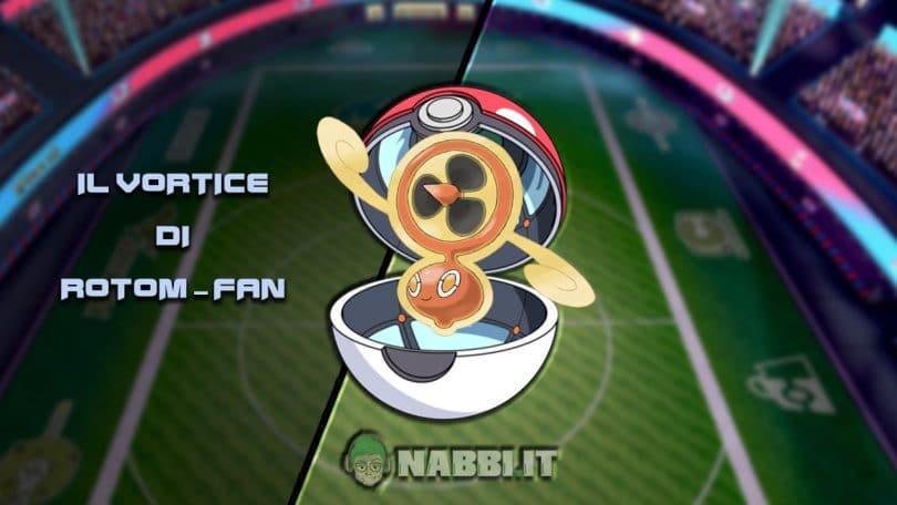 Via Vittoria Pokemon VGC Rotom-Fan