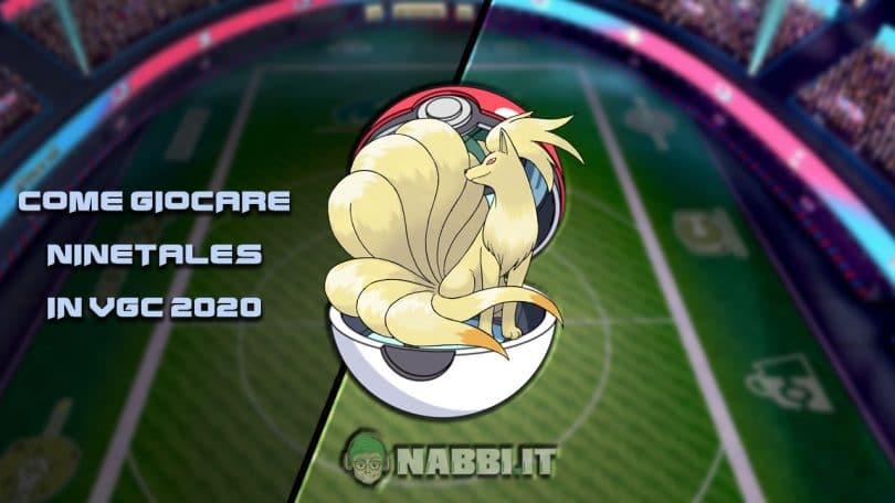 Via Vittoria guida vgc 2020 Pokemon Ninetales