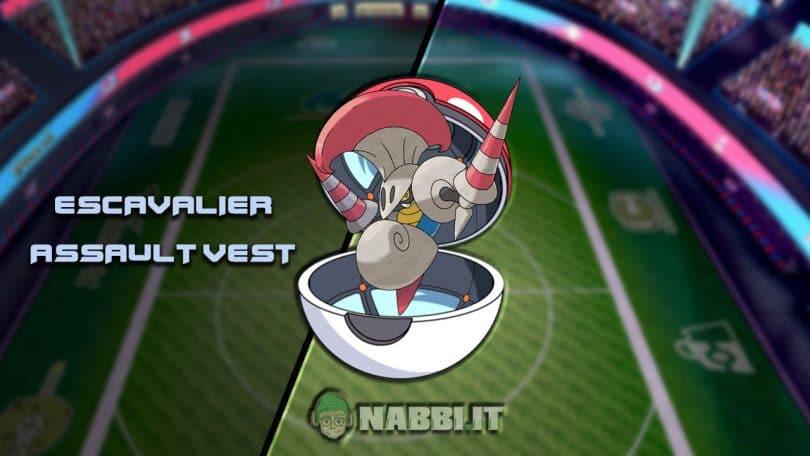 Escavalier Assault Vest VGC Pokemon via vittoria build guida