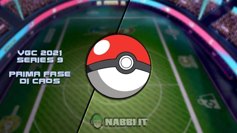 vgc 2021 series 9 pokemon meta nel caos via vittoria-min