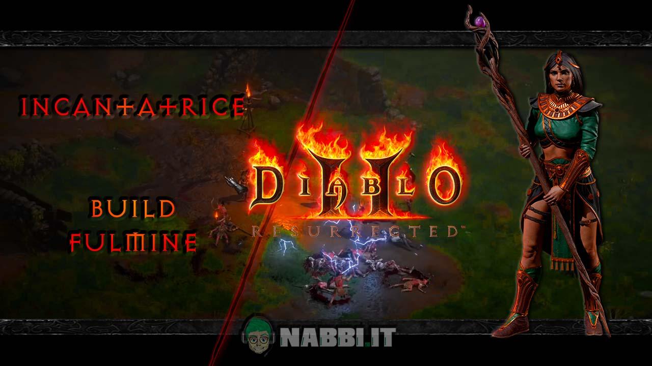 Diablo 2 Resurrected guida incantatrice build fulmine 15 ottobre 2021